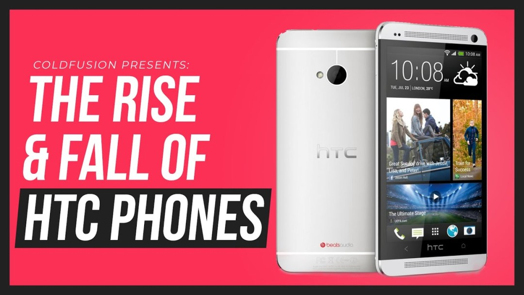 HTC Phones - From Biggest Smartphone Maker to Nothing!