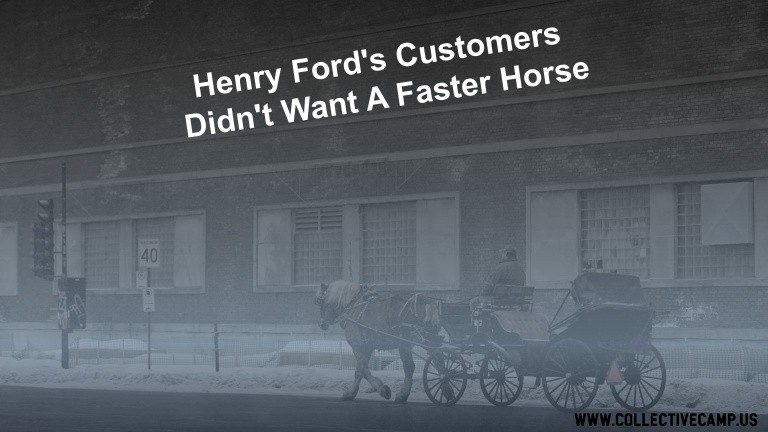 🔥 Henry Ford's Customers Didn't Want a Faster Horse