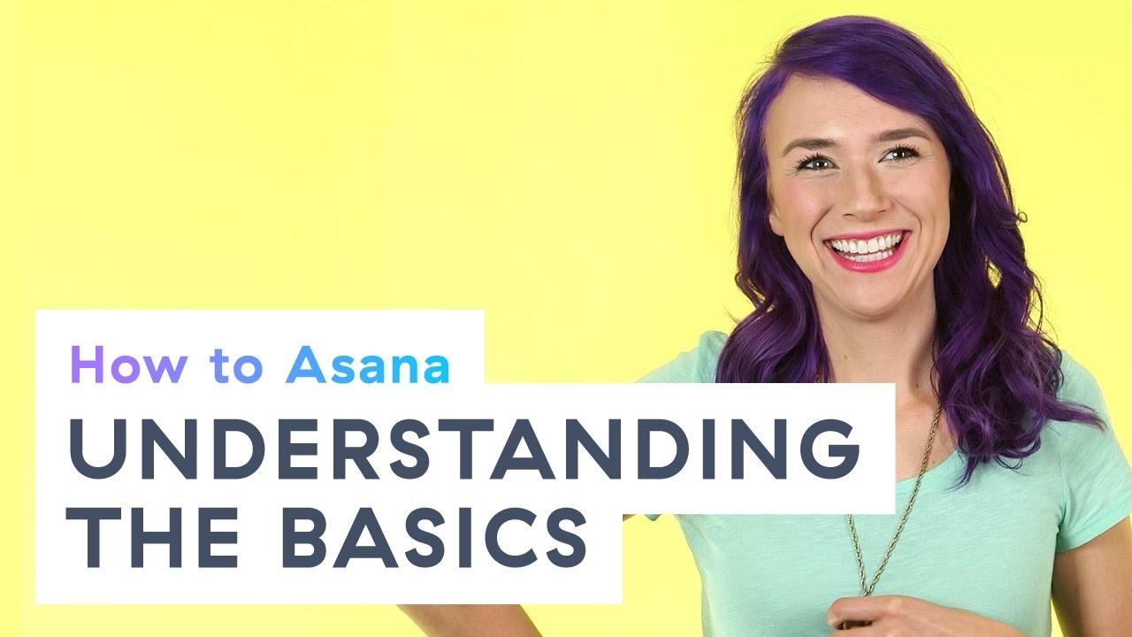 How to Asana: Understanding the Asana basics
