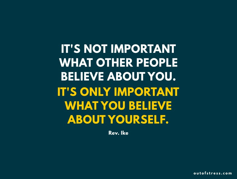 """It's not important what other people believe about you, it's only important what you believe about yourself."""
